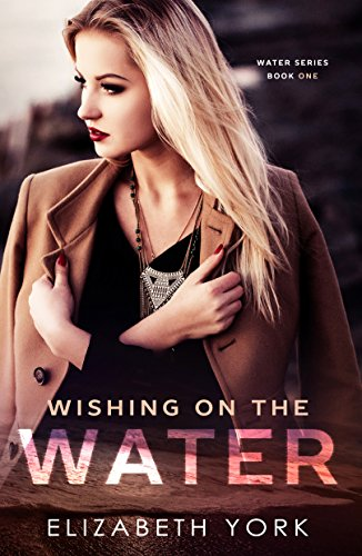 Wishing on the Water (Water Series Book (York Water)