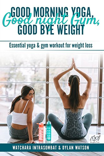 GOOD MORNING YOGA NIGHT GYM BYE WEIGHT Essential Yoga Gym