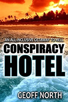 Conspiracy Hotel by [North, Geoff]