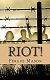 Riot!, Fergus Mason, 1490902139