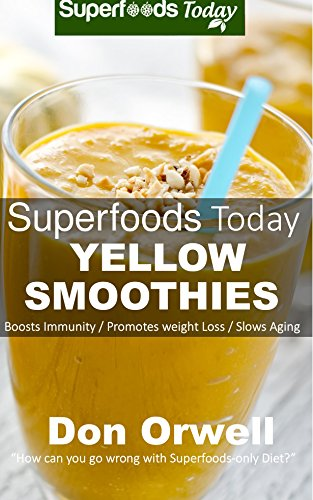 Superfoods Today Yellow Smoothies Nutrient dense ebook