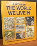Larousse's the World We Live In, Simone Lamblin, 0883322854