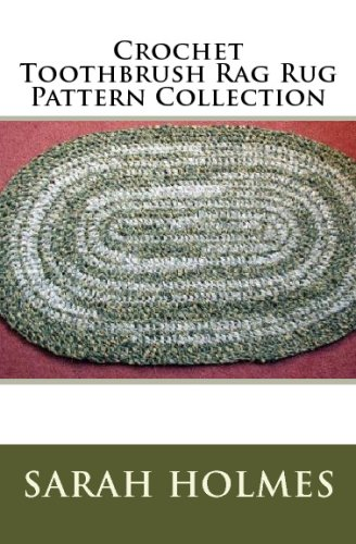 Crochet Toothbrush Rag Rug Pattern Collection (Toothbrush Rag Rug)