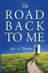 The Road Back to Me: Healing and Recovering From Co-dependency, Addiction, Enabling, and Low Self Esteem. by Lisa A Romano (2012-04-09)