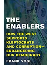 The Enablers: How the West Supports Kleptocrats and Corruption - Endangering Our Democracy