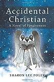 Accidental Christian: A Novel of Forgiveness
