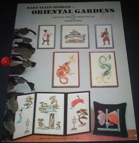 Mary Ellen designs...Oriental Gardens for Counted Thread Cross Stitch and Needlepoint ()