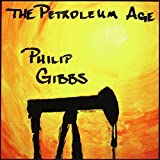 Petroleum Age by Philip Gibbs