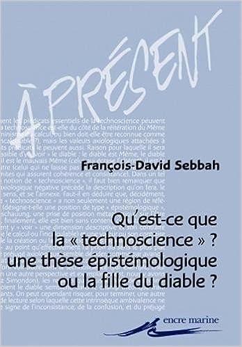 """Lire Qu'est-ce que la """"technoscience"""" : Une thèse épistémologique ou la fille du diable ? pdf, epub ebook"""