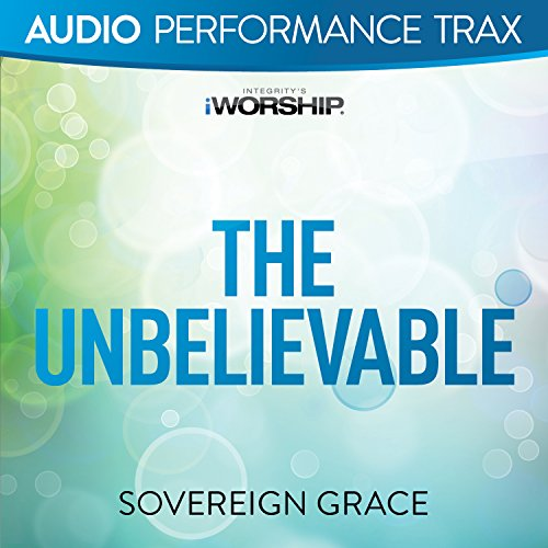 The Unbelievable [Audio Perfor...