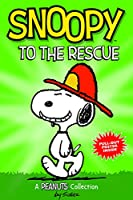 Snoopy to the Rescue: A Peanuts Collection