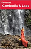 Front cover for the book Frommer's Complete Guide: Cambodia & Laos by Daniel White
