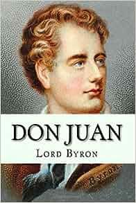 don juan edition lord byron 9781535188258