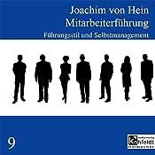 Führungsstil und Selbstmanagement (Mitarbeiterführung 9) | Joachim von Hein