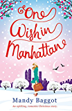 One Wish in Manhattan: An uplifting, romantic Christmas story