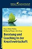 Beratung und Coaching in der Kreativwirtschaft, M&uuml and ller, Klaus-Dieter, 317021117X