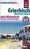 Reise Know-How Sprachführer Griechisch - Wort für Wort plus Wörterbuch: Kauderwelsch-Band 4+