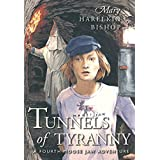 Tunnels of Tyranny: A Fourth Moose Jaw Adventure (Moose Jaw Adventure Series Book 4)