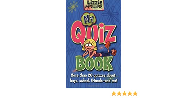 Lizzie McGuire: My Quiz Book: More Than 20 Quizzes About Boys