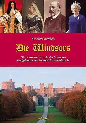 die-windsors-die-deutschen-wurzeln-des-britischen-knigshauses-von-georg-i-bis-elizabeth-ii