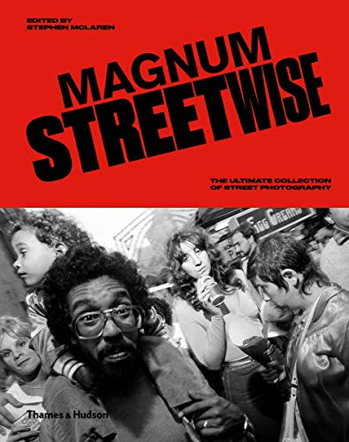 Magnum Streetwise: The Ultimate Collection of Street Photography por Stephen McLaren