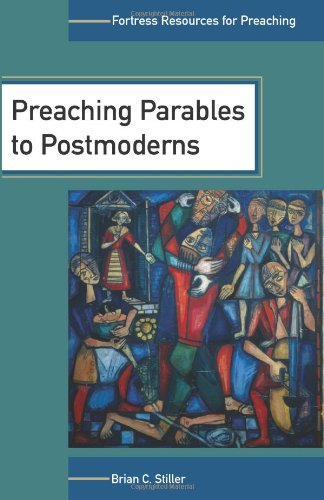 Preaching Parables to Postmoderns (Fortress Resources for Preaching) pdf epub