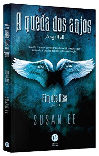 A Queda dos Anjos. Fim dos Dias - Volume 1