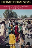 img - for Homecomings: Unsettling Paths of Return (Program in Migration and Refugee Studies) book / textbook / text book