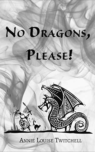 No Dragons, Please! by [Twitchell, Annie Louise]