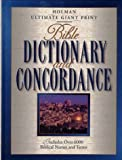 img - for By Broadman & Holman Publishers Holman Ultimate Giant Print Bible Dictionary and Concordance (large type edition illustrated edit) [Hardcover] book / textbook / text book