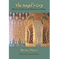 The Angel's Cry: Beyond the Pleasure Principle in