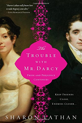 (The Trouble with Mr. Darcy (The Darcy Saga))