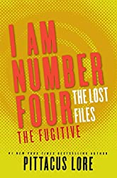 I Am Number Four: The Lost Files: The Fugitive (Lorien Legacies: The Lost Files Book 10)
