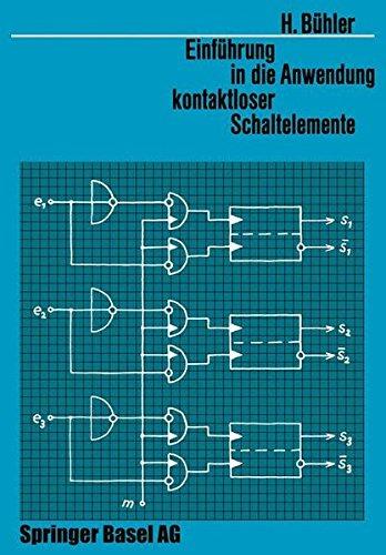 Einführung in die Anwendung Kontaktloser Schaltelemente (Lehrbücher der Elektrotechnik) (German Edition)