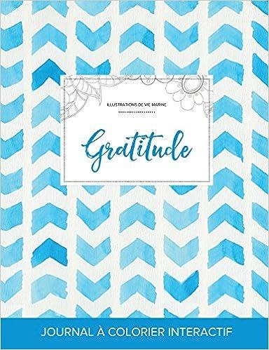 Livres gratuits en ligne Journal de Coloration Adulte: Gratitude (Illustrations de Vie Marine, Chevron Aquarelle) epub pdf