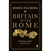 Britain After Rome: The Fall and Rise, 400 to 1070: Anglo-Saxon Britain Vol 2 (The Penguin History of Britain)