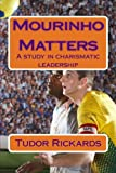 img - for Mourinho Matters: A study in charismatic leadership book / textbook / text book