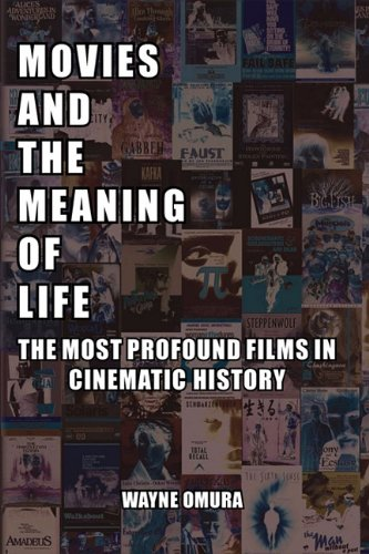 Movies and the Meaning of Life: The Most Profound Films in Cinematic History
