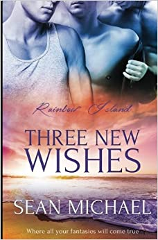 Three New Wishes: Volume 3 (Rainbow Island)