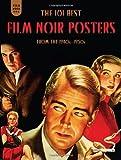 Film Noir 101: The 101 Best Film Noir Posters From The 1940s-1950s by Mark Fertig (2014-09-07)
