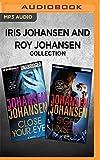 Iris Johansen and Roy Johansen Collection - Close Your Eyes & Sight Unseen