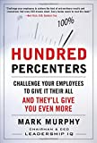 img - for Hundred Percenters: Challenge Your Employees to Give It Their All, and They'll Give You Even More book / textbook / text book