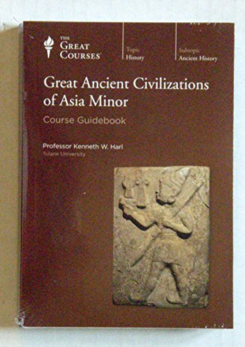 Great Ancient Civilizations of Asia Minor, Ancient & Medieval History, The Great Courses, Teaching Company Parts 1 & 2