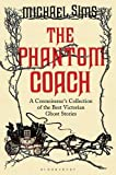 The Phantom Coach: A Connoisseur's Collection of Victorian Ghost Stories