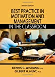 Best Practice in Motivation and Management in the Classroom, Wiseman, Dennis G. and Hunt, Gilbert H., 0398077932