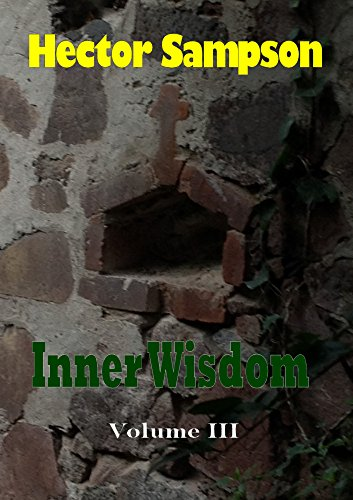 Inner Wisdom: Volume III by [Sampson, Hector]