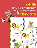 Spanish First Words Vocabulary with Pictures Educational Flashcards: Fun flash cards for infants babies baby child preschool kindergarten toddlers and kids (Flashcards for Toddlers) (Spanish Edition)