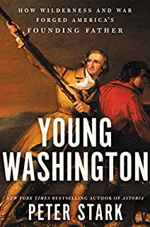 Book Cover: Young Washington: How Wilderness and War Forged America's Founding Father