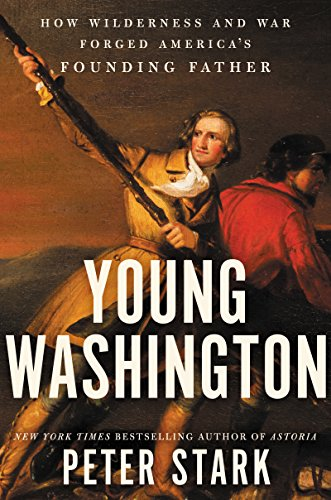 Young Washington: How Wilderness and War Forged America's Founding Father cover