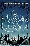 """""""The Assassin's Curse (Strange Chemistry)"""" av Cassandra Rose Clarke"""